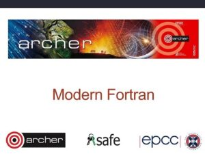 ARCHER Virtual Tutorial: Modern Fortran