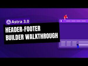 Astra 3.0 - Header Footer Builder Walkthrough