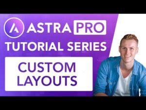 Astra Pro Series | Custom Layouts
