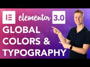 Elementor 3.0 | Global Colors and Typography Tutorial
