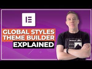 Elementor 3.0 Global Styles & Theme Builder Explained - Full Walkthrough