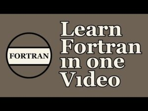 Fortran Tutorial in One Video