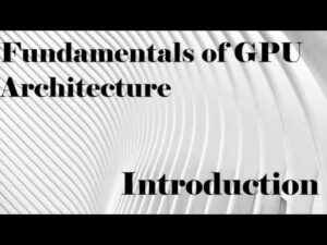 Fundamentals of GPU Architecture