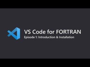 Visual Studio Code for Fortran programming