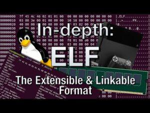 In-depth: ELF - The Extensible & Linkable Format